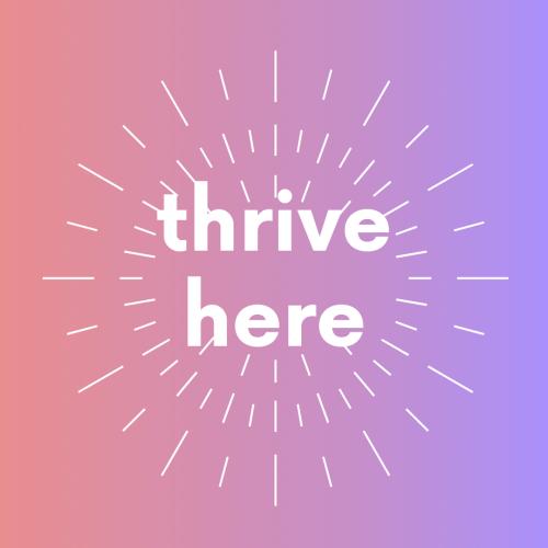 Thrive Here